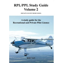 Bob Tait RPL/PPL Volume 2 - A Study Guide for the Recreational and Private Pilot Licence
